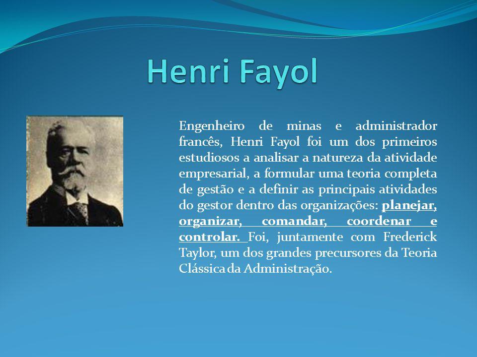 Engenheiro de minas e administrador francês, Henri Fayol foi um dos primeiros estudiosos a analisar a natureza da atividade empresarial, a formular um