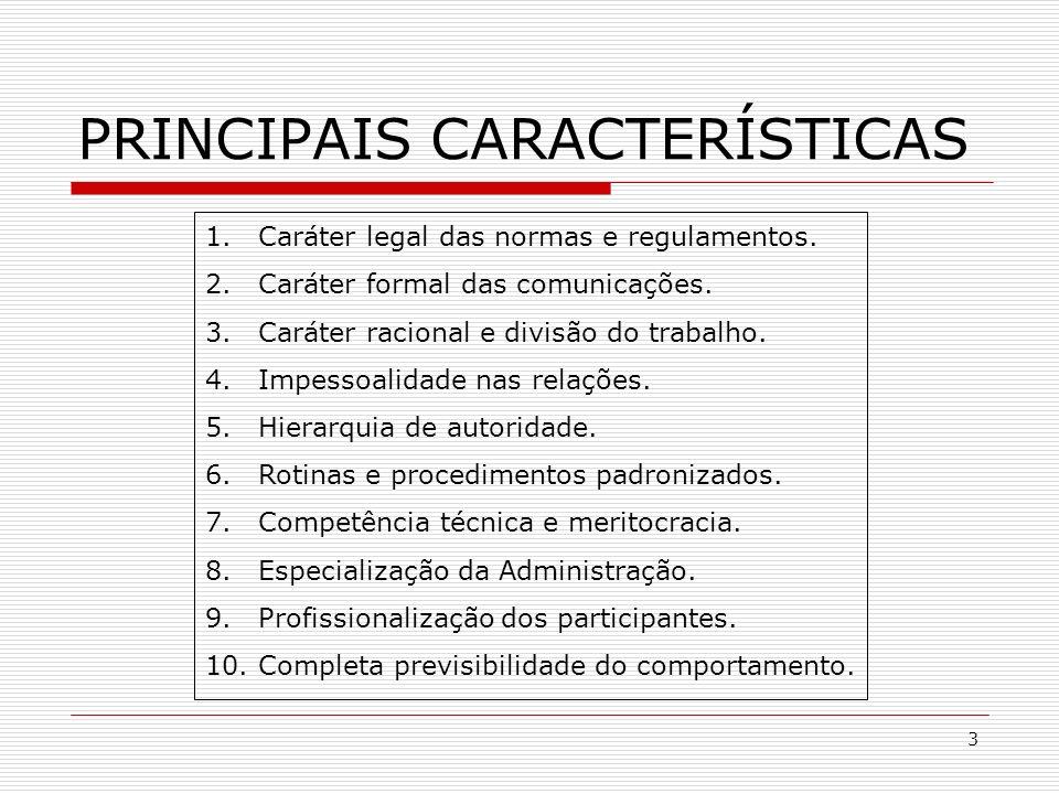 4 Algumas vantagens da burocracia Racionalidade.Precisão na definição do cargo e da operação.