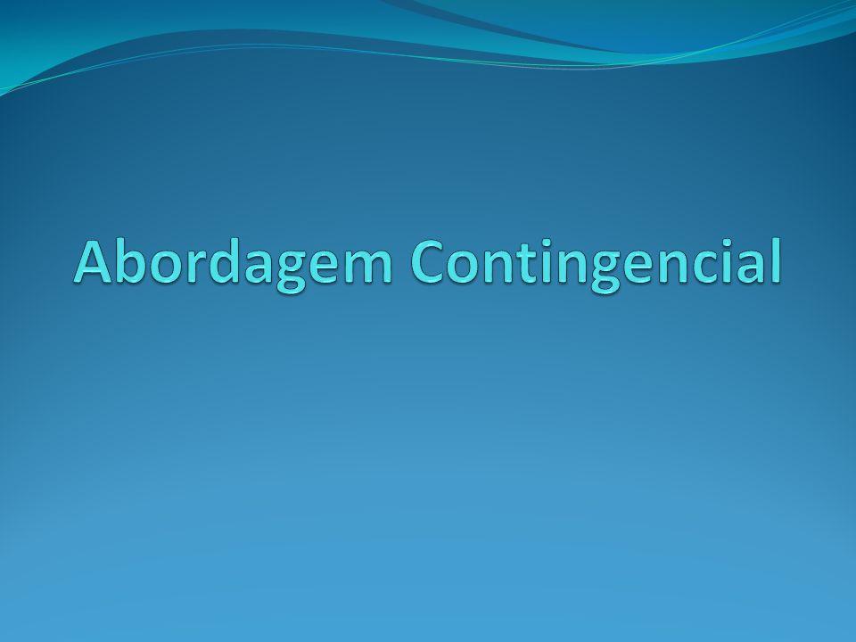 Introdução Na segunda metade da década de 70 mais um enfoque de ciências administrativas chega à América Latina, o enfoque contingencial ou situacional.
