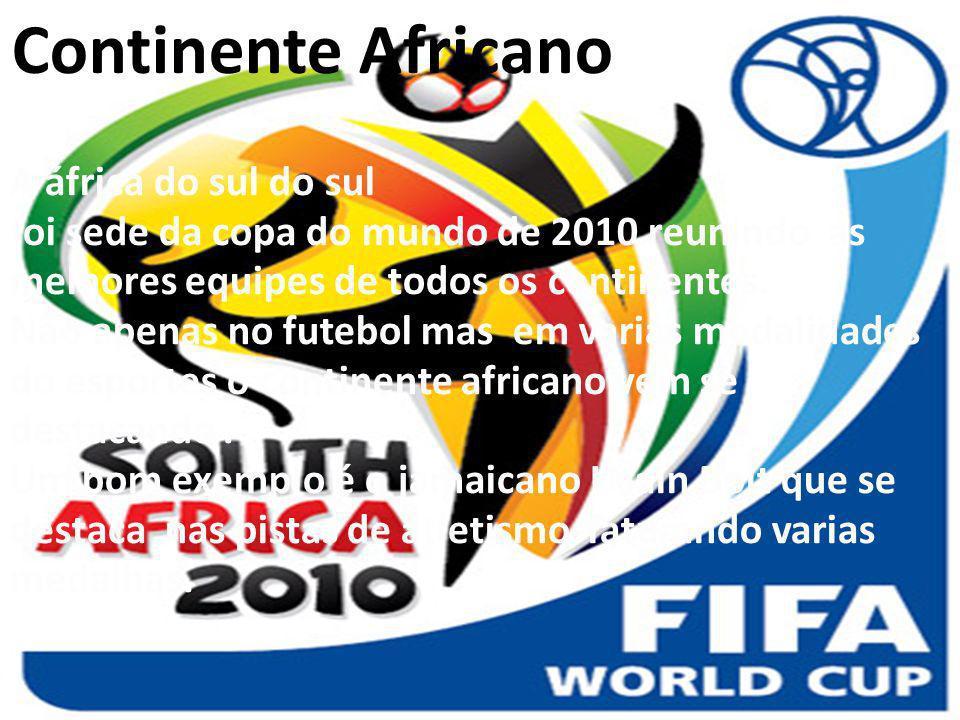26/04/11 A áfrica do sul do sul foi sede da copa do mundo de 2010 reunindo as melhores equipes de todos os continentes. Não apenas no futebol mas em v