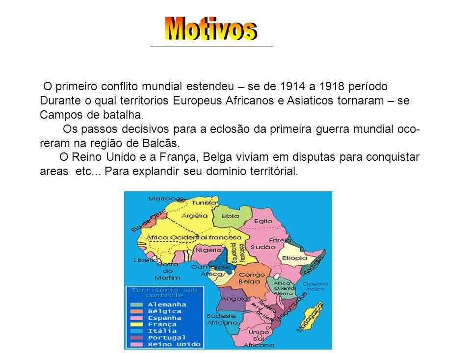 O primeiro conflito mundial estendeu – se de 1914 a 1918 período Durante o qual territorios Europeus Africanos e Asiaticos tornaram – se Campos de bat