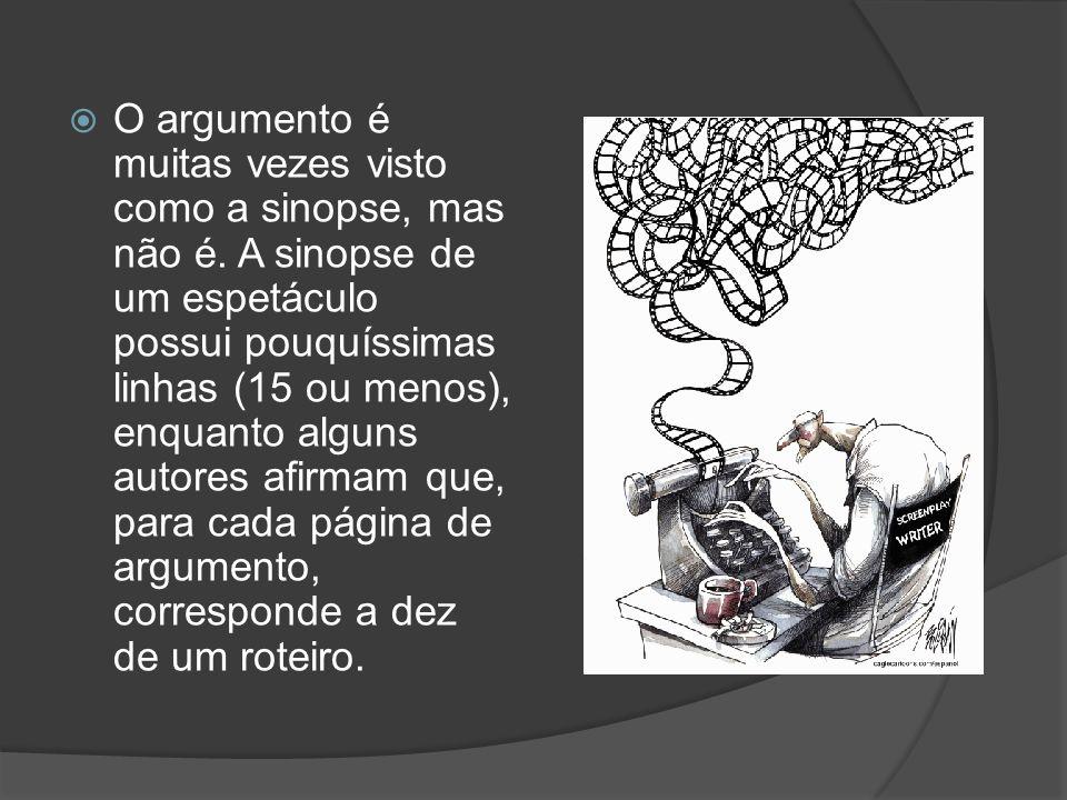 O argumento é muitas vezes visto como a sinopse, mas não é. A sinopse de um espetáculo possui pouquíssimas linhas (15 ou menos), enquanto alguns autor