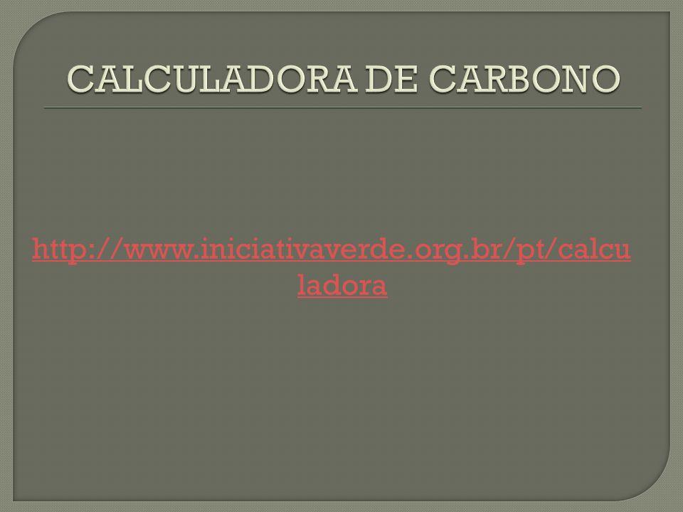 http://www.iniciativaverde.org.br/pt/calcu ladora