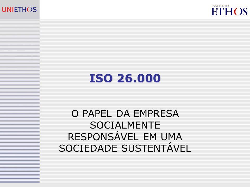 MAIS INFORMAÇÕES www.uniethos.org.br - GT Ethos – ISO 26000 http://www.ethos.org.br/DesktopDefault.aspx?TabID=4179&Alias=ethos&Lang=pt-BR Boletins eletrônicos, publicação e apresentações www.iso.org/sr Informações gerais www.iso.org/wgsr Documentos do processo de construção da norma Sites oficiais: Internacional: http://www.iso.org/iso/social_responsibility Brasil: http://www.inmetro.gov.br/qualidade/responsabilidade_social/iso26000.asp