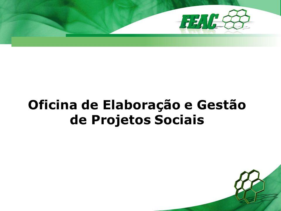 Escritório de Projetos FEAC PLANEJAMENTO 5.3 Criar WBS – Work Breakdown Structure (Estrutura Analítica do Projeto – EAP.