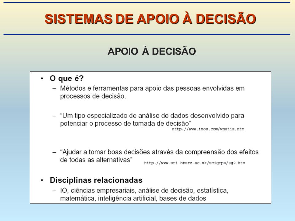 APOIO À DECISÃO SISTEMAS DE APOIO À DECISÃO