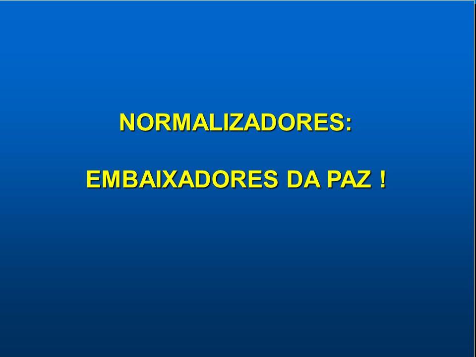 38NORMALIZADORES: EMBAIXADORES DA PAZ ! NORMALIZADORES: EMBAIXADORES DA PAZ !