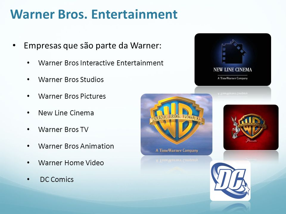 Warner Bros. Entertainment Empresas que são parte da Warner: Warner Bros Interactive Entertainment Warner Bros Studios Warner Bros Pictures New Line C