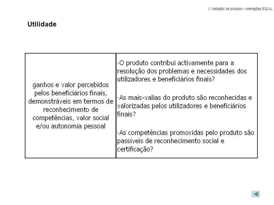 Utilidade I. Validação de produtos – orientações EQUAL