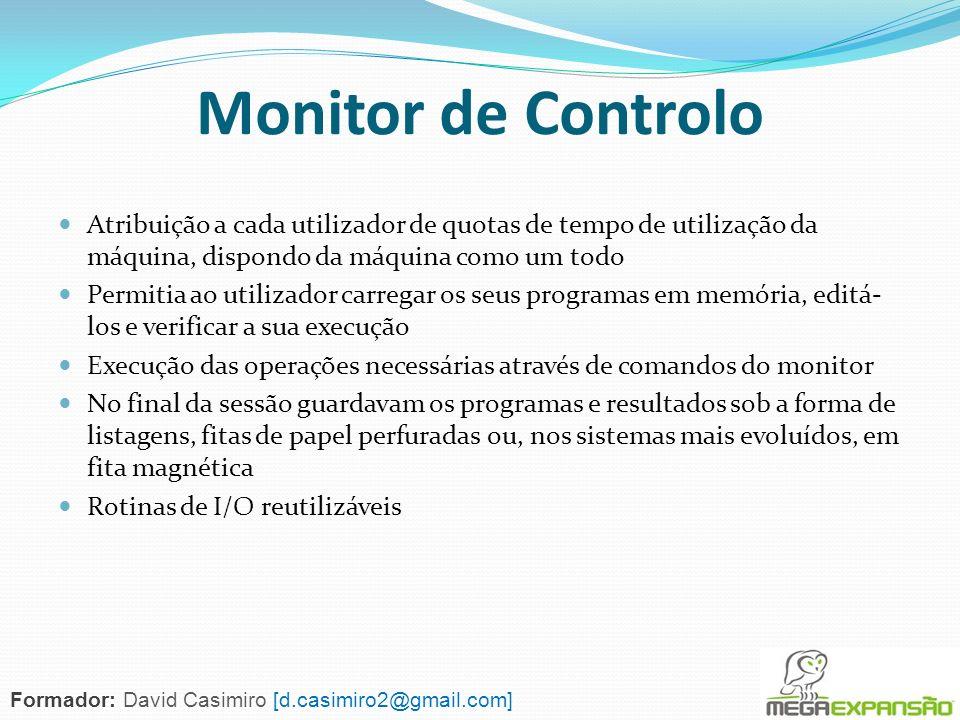 Monitor de Controlo Atribuição a cada utilizador de quotas de tempo de utilização da máquina, dispondo da máquina como um todo Permitia ao utilizador