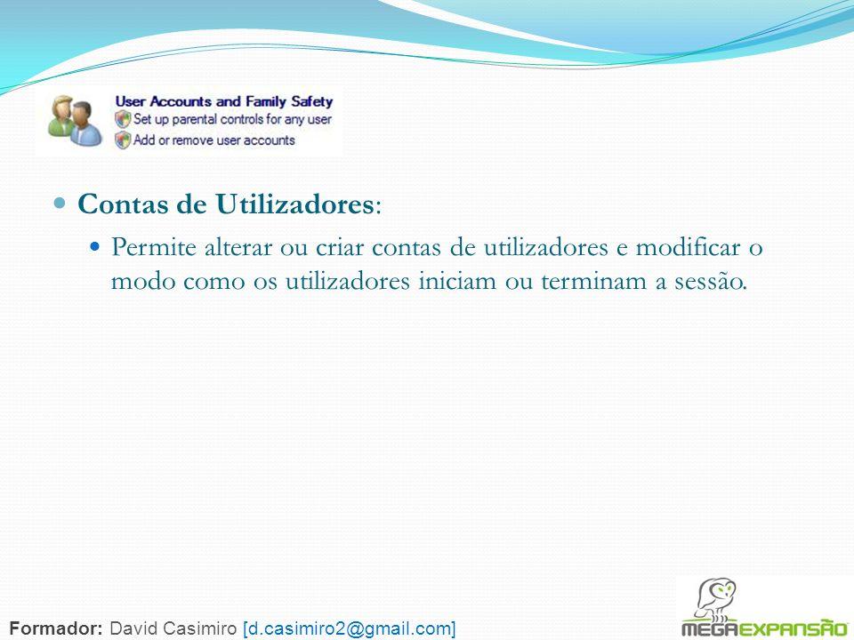 133 Contas de Utilizadores: Permite alterar ou criar contas de utilizadores e modificar o modo como os utilizadores iniciam ou terminam a sessão. Form