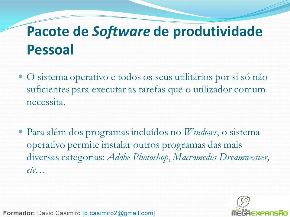 137 Pacote de Software de produtividade Pessoal O sistema operativo e todos os seus utilitários por si só não suficientes para executar as tarefas que