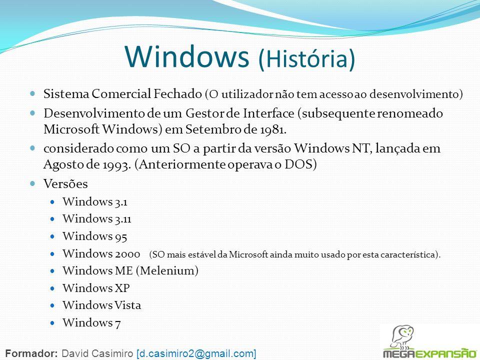 Windows (História) Sistema Comercial Fechado (O utilizador não tem acesso ao desenvolvimento) Desenvolvimento de um Gestor de Interface (subsequente r