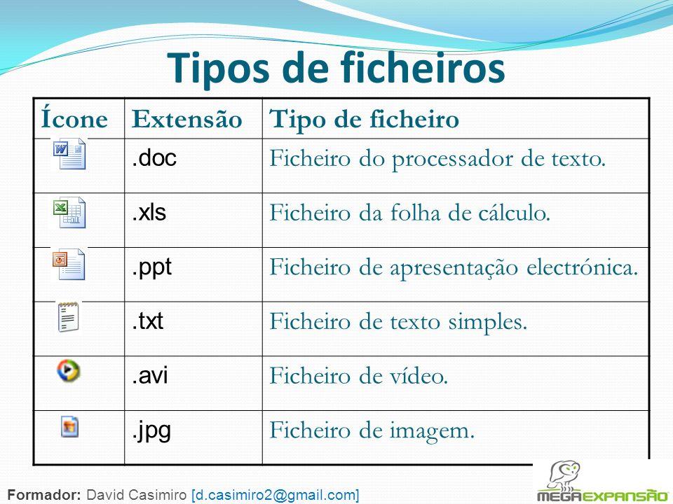 60 Tipos de ficheiros ÍconeExtensãoTipo de ficheiro.doc Ficheiro do processador de texto..xls Ficheiro da folha de cálculo..ppt Ficheiro de apresentaç