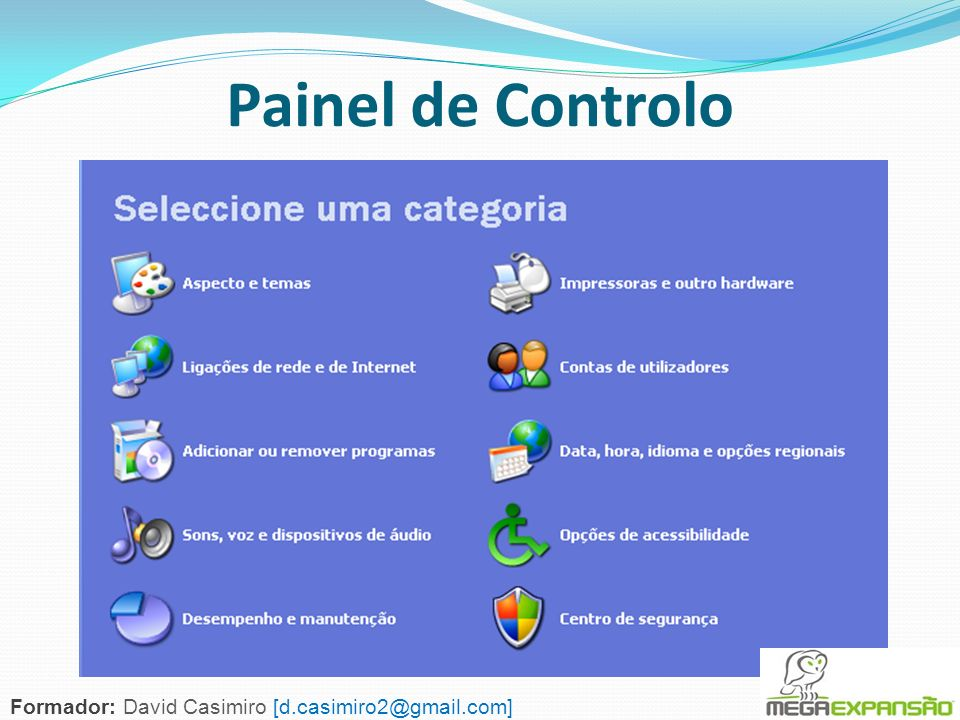 66 Painel de Controlo Formador: David Casimiro [d.casimiro2@gmail.com]