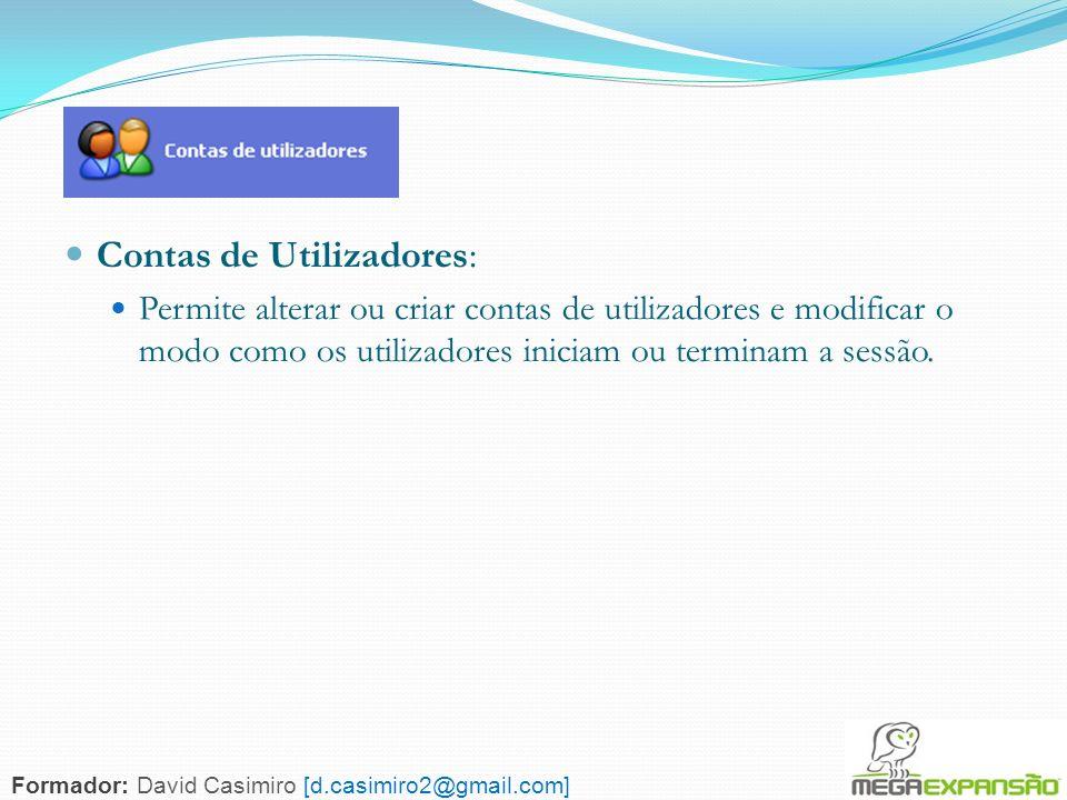 73 Contas de Utilizadores: Permite alterar ou criar contas de utilizadores e modificar o modo como os utilizadores iniciam ou terminam a sessão. Forma