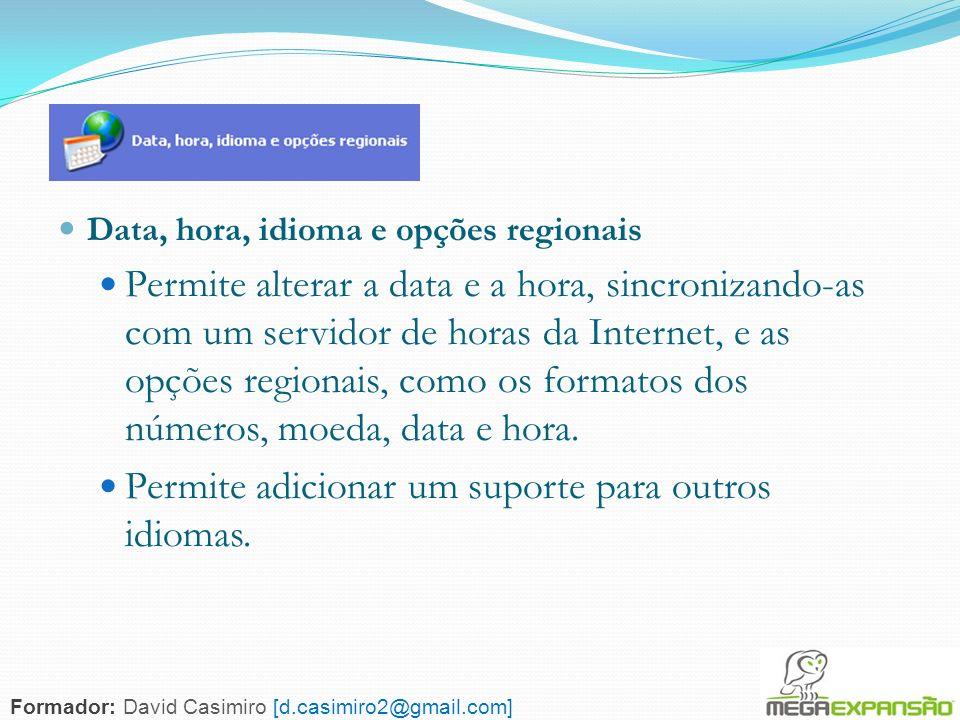 74 Data, hora, idioma e opções regionais Permite alterar a data e a hora, sincronizando-as com um servidor de horas da Internet, e as opções regionais