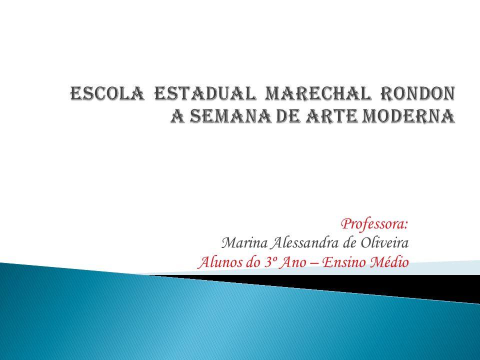 Professora: Marina Alessandra de Oliveira Alunos do 3º Ano – Ensino Médio