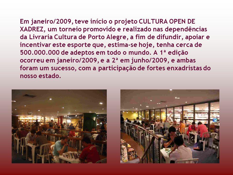 Em janeiro/2009, teve início o projeto CULTURA OPEN DE XADREZ, um torneio promovido e realizado nas dependências da Livraria Cultura de Porto Alegre, a fim de difundir, apoiar e incentivar este esporte que, estima-se hoje, tenha cerca de 500.000.000 de adeptos em todo o mundo.