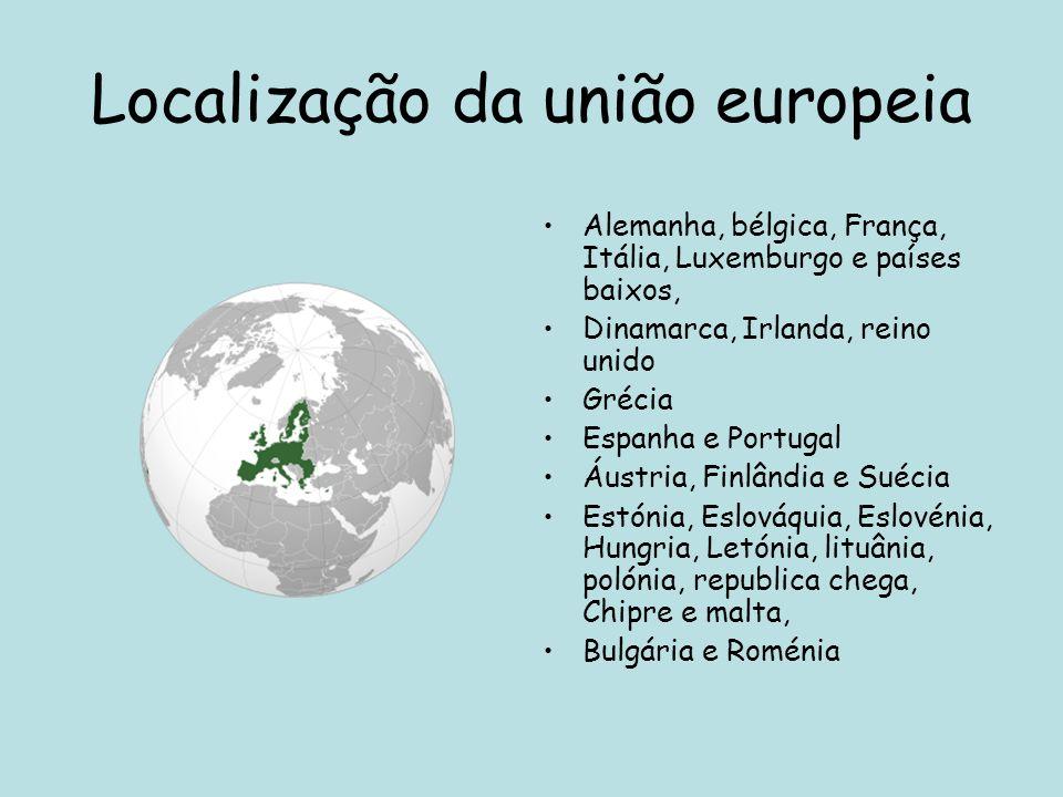 Localização da união europeia Alemanha, bélgica, França, Itália, Luxemburgo e países baixos, Dinamarca, Irlanda, reino unido Grécia Espanha e Portugal
