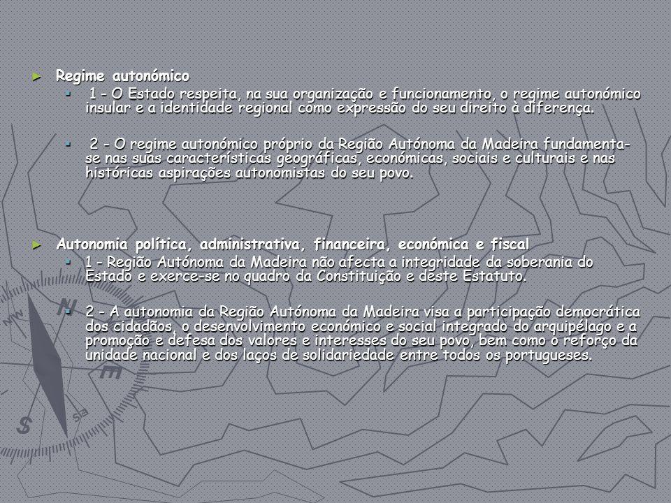 Regime autonómico Regime autonómico 1 - O Estado respeita, na sua organização e funcionamento, o regime autonómico insular e a identidade regional com