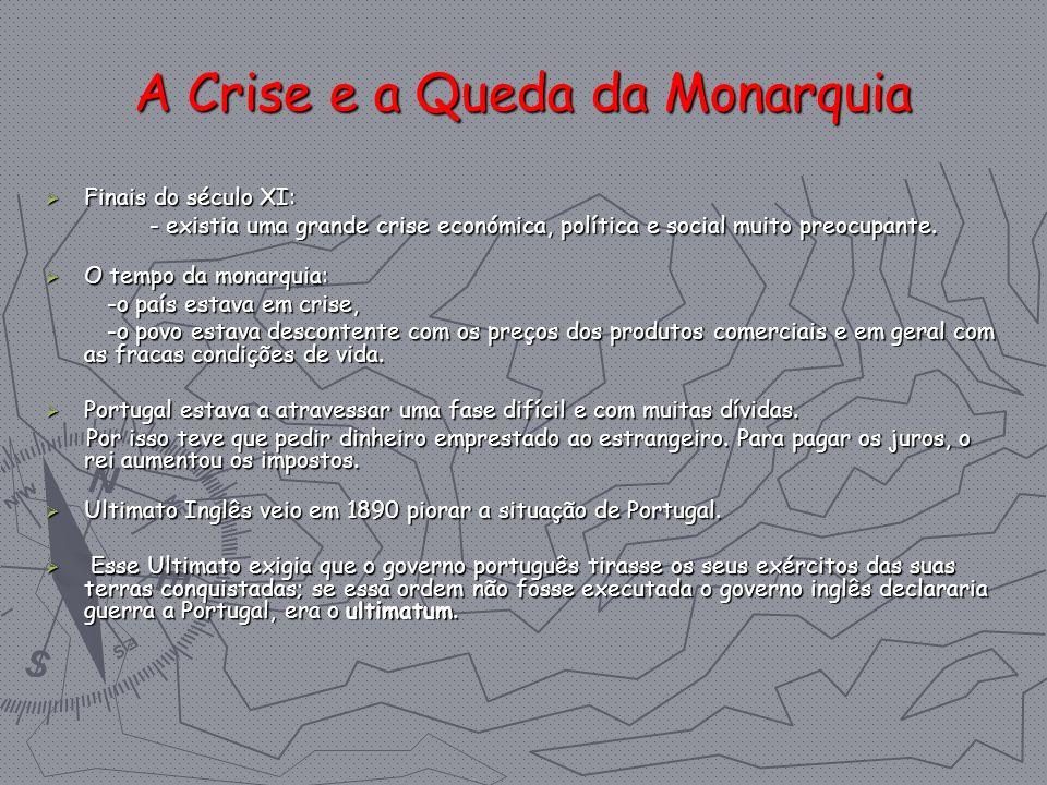 A Crise e a Queda da Monarquia Finais do século XI: Finais do século XI: - existia uma grande crise económica, política e social muito preocupante. -