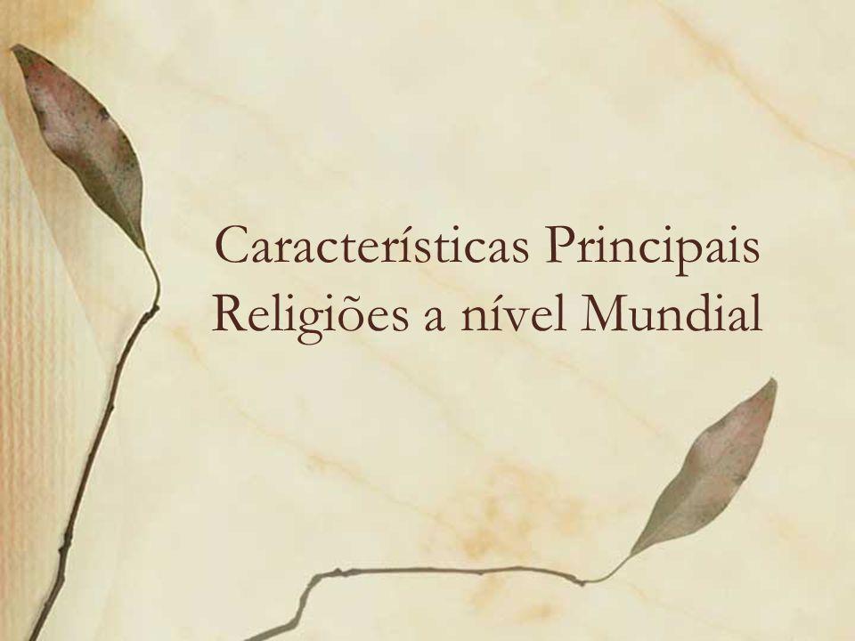 Características Principais Religiões a nível Mundial