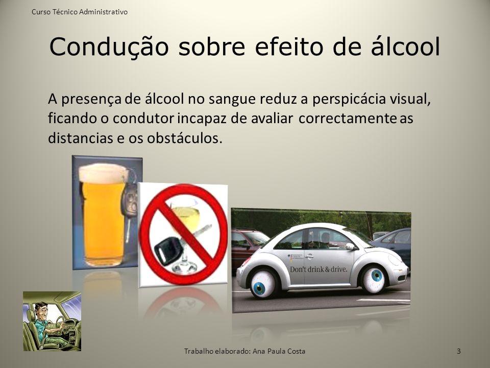Condução sobre efeito de álcool A presença de álcool no sangue reduz a perspicácia visual, ficando o condutor incapaz de avaliar correctamente as dist