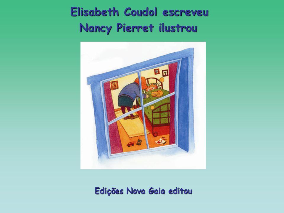 Elisabeth Coudol escreveu Nancy Pierret ilustrou Edições Nova Gaia editou