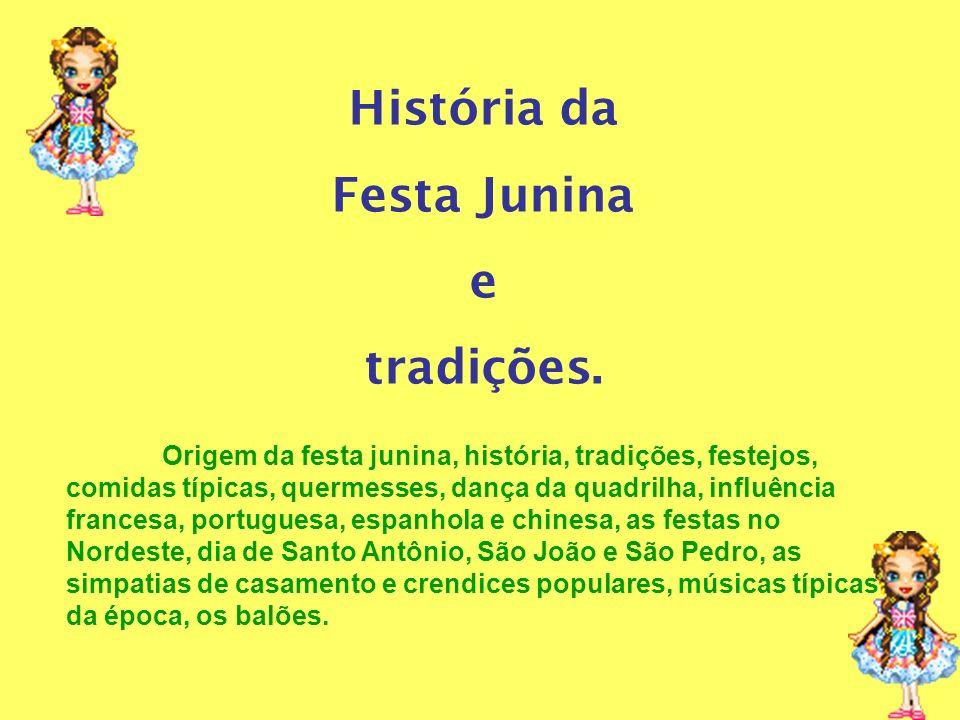 Origem da Festa Junina Existem duas explicações para o termo festa junina.
