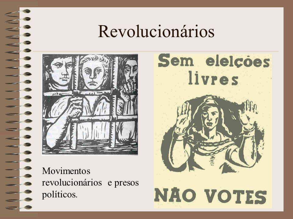 Revolucionários Movimentos revolucionários e presos políticos.