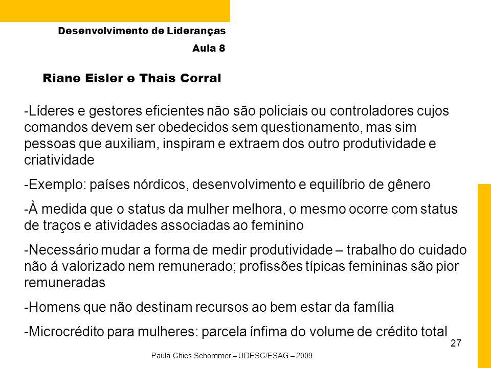 27 Riane Eisler e Thais Corral -Líderes e gestores eficientes não são policiais ou controladores cujos comandos devem ser obedecidos sem questionament