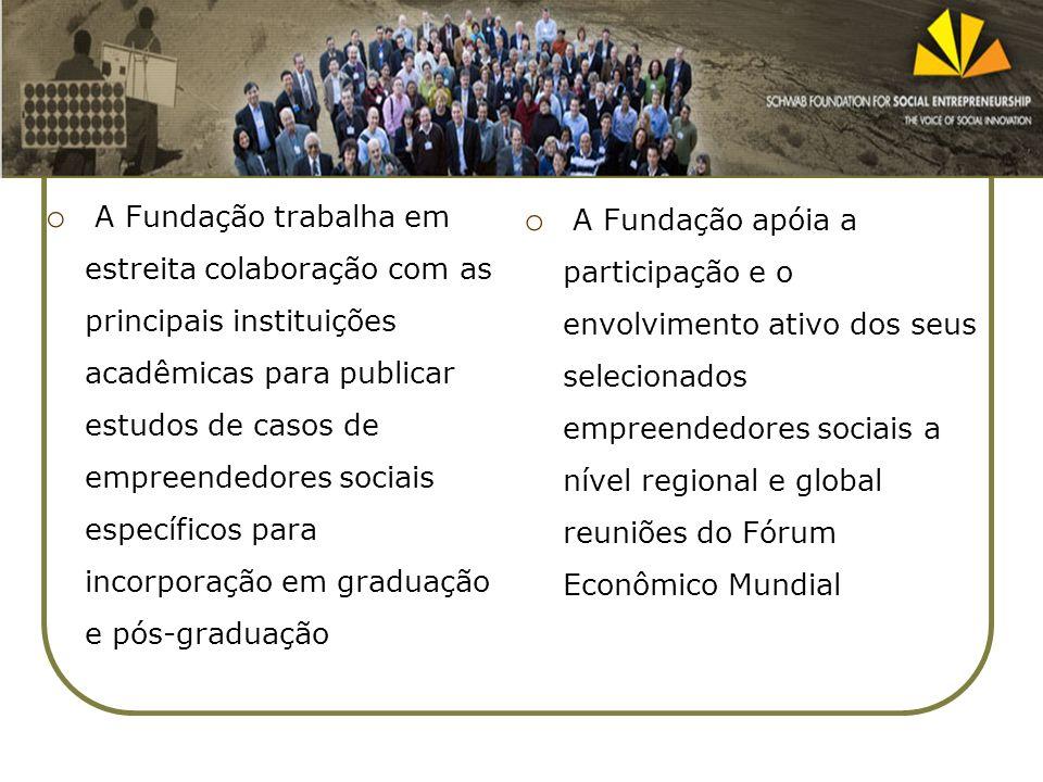 o A Fundação trabalha em estreita colaboração com as principais instituições acadêmicas para publicar estudos de casos de empreendedores sociais espec