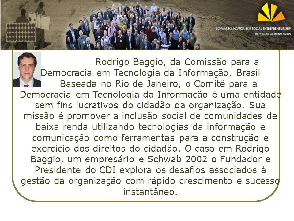 Rodrigo Baggio, da Comissão para a Democracia em Tecnologia da Informação, Brasil Baseada no Rio de Janeiro, o Comitê para a Democracia em Tecnologia