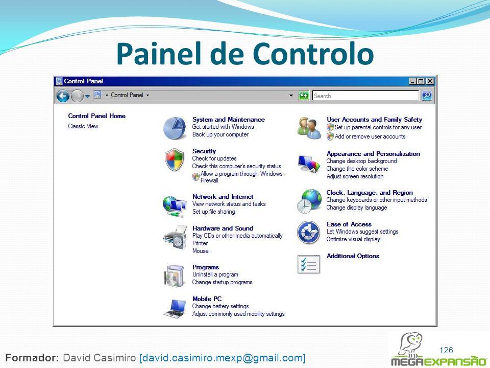 126 Painel de Controlo 126 Formador: David Casimiro [david.casimiro.mexp@gmail.com]