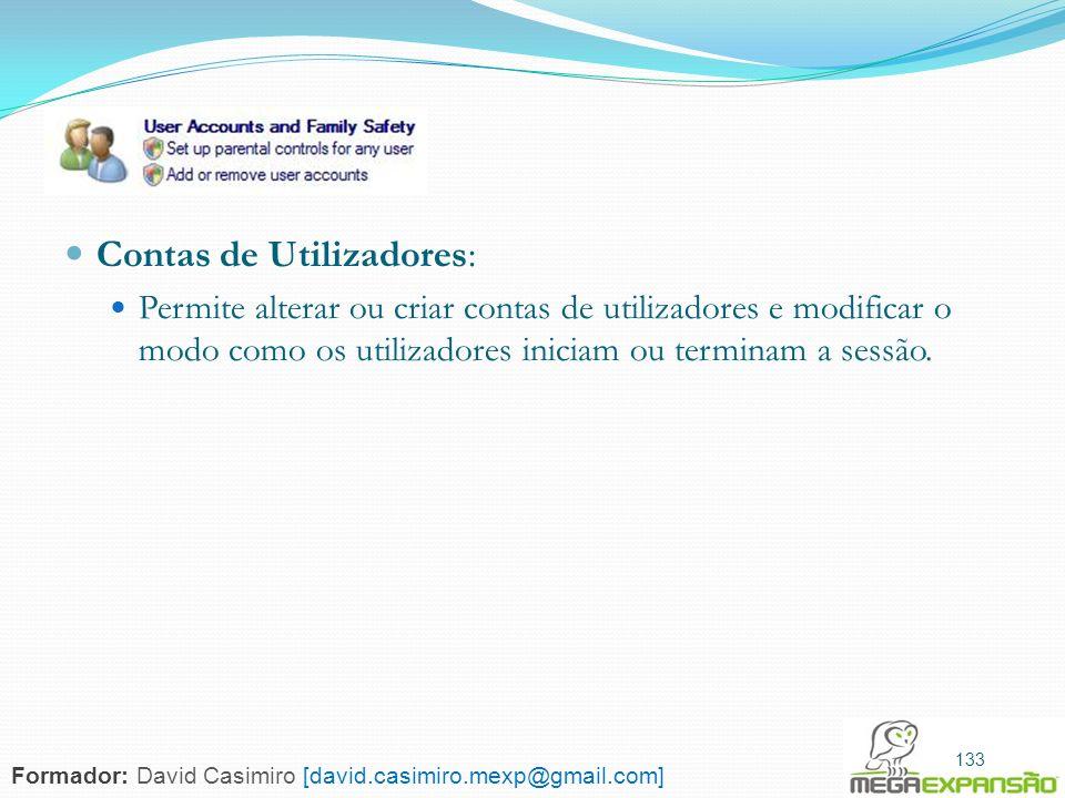 133 Contas de Utilizadores: Permite alterar ou criar contas de utilizadores e modificar o modo como os utilizadores iniciam ou terminam a sessão. 133
