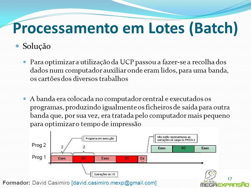 Solução Para optimizar a utilização da UCP passou a fazer-se a recolha dos dados num computador auxiliar onde eram lidos, para uma banda, os cartões d