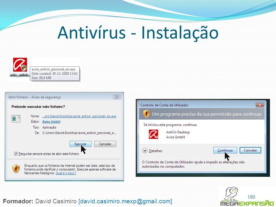 Antivírus - Instalação 190 Formador: David Casimiro [david.casimiro.mexp@gmail.com]
