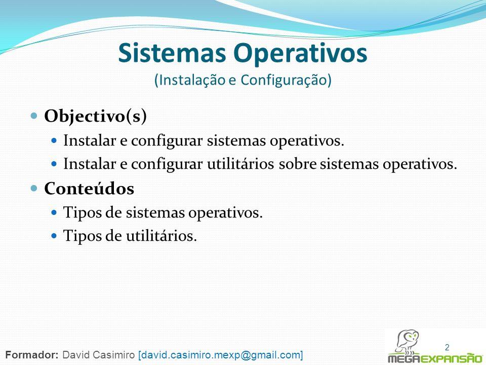 93 Ambiente de Trabalho (VISTA) Ícones Barra de Tarefas Área de Trabalho 93 Formador: David Casimiro [david.casimiro.mexp@gmail.com]