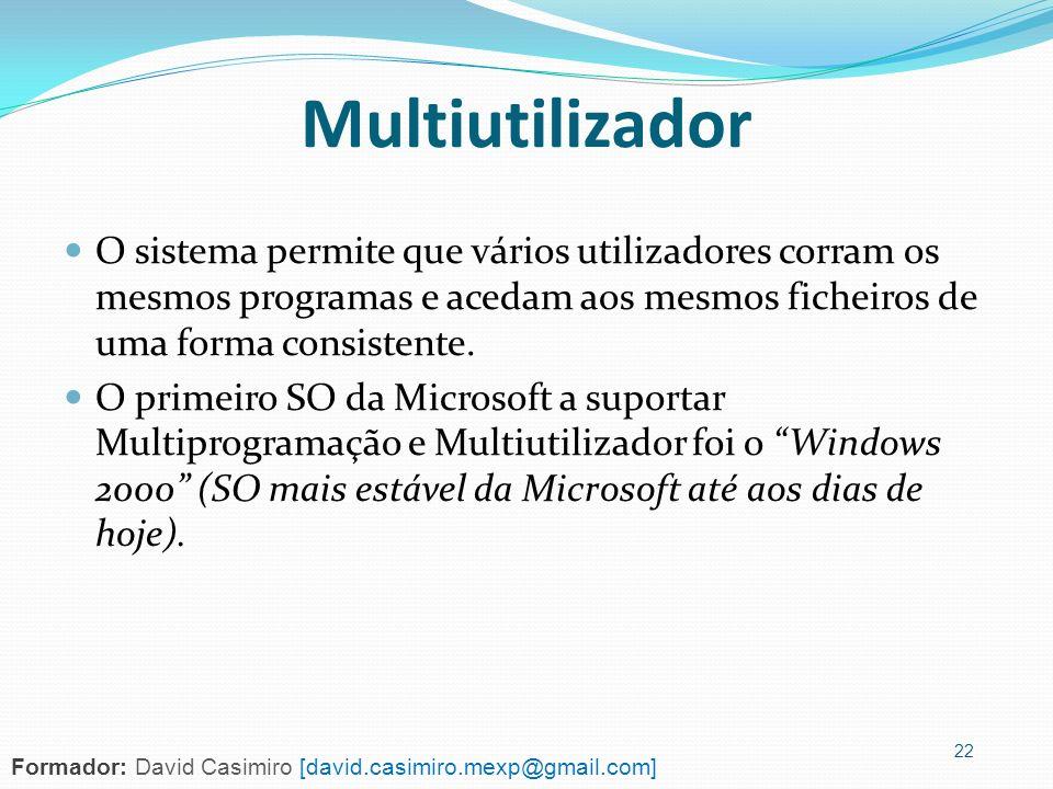 O sistema permite que vários utilizadores corram os mesmos programas e acedam aos mesmos ficheiros de uma forma consistente. O primeiro SO da Microsof