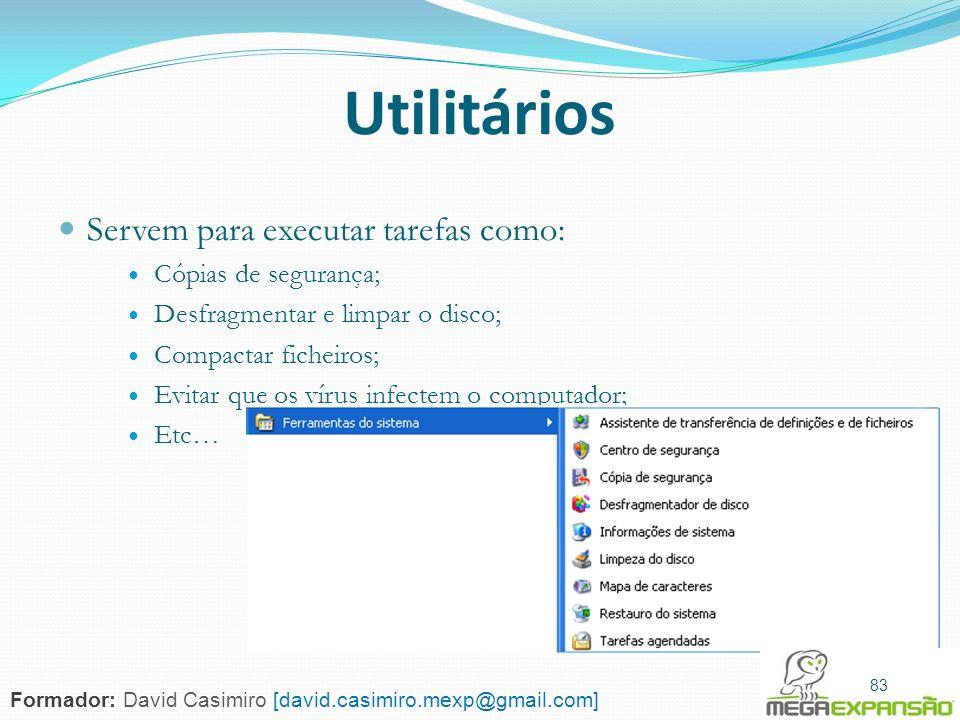83 Utilitários Servem para executar tarefas como: Cópias de segurança; Desfragmentar e limpar o disco; Compactar ficheiros; Evitar que os vírus infect