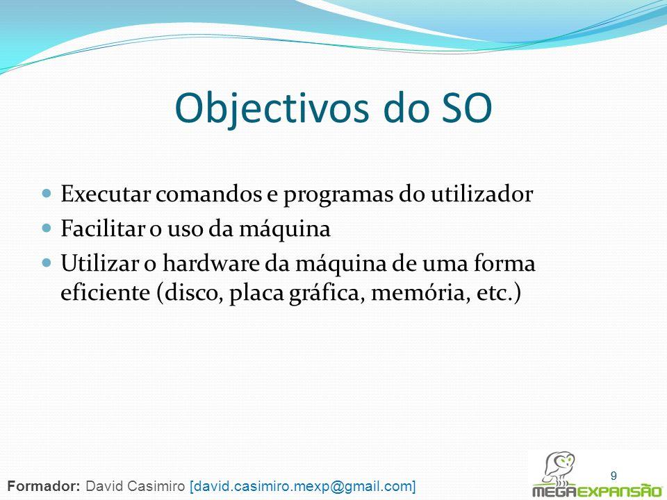 90 Antivírus São programas que permitem localizar e limpar vírus do sistema.
