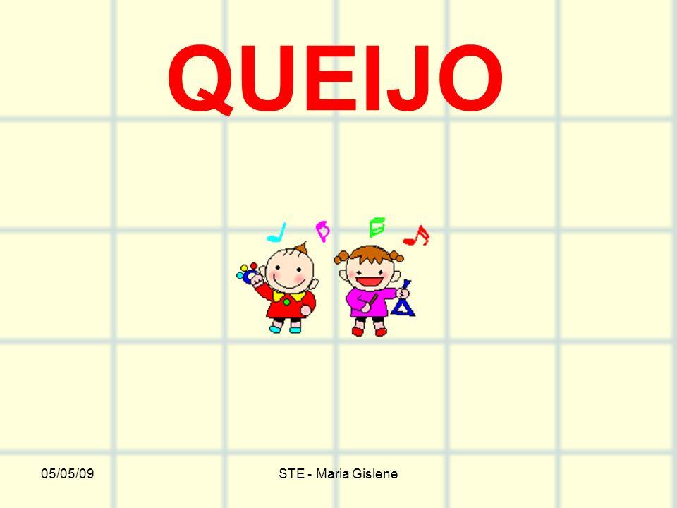 05/05/09STE - Maria Gislene QUEIJO