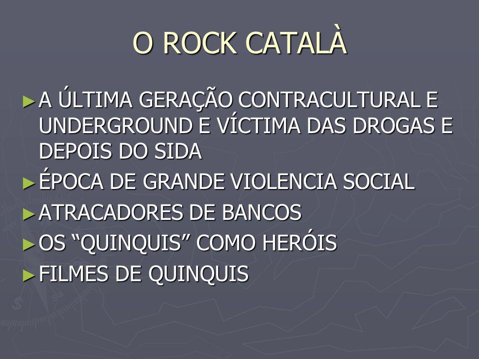 O ROCK CATALÀ A CIDADE COM MUITA VIOLÊNCIA A CIDADE COM MUITA VIOLÊNCIA ASSALTOS EM BANCOS 1 CADA 2 DIAS ASSALTOS EM BANCOS 1 CADA 2 DIAS ALTERNATIVA RURAL ALTERNATIVA RURAL -CONCERTOS DE FESTAS -GRUPOS MUITO JÓVENS O PRECEDENTE, A MÍTICA LA BANDA TRAPERA DEL RIO hard-punk.