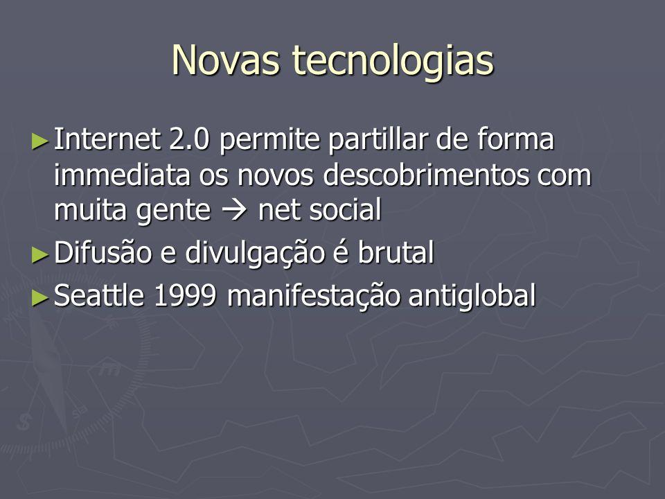 Novas tecnologias Internet 2.0 permite partillar de forma immediata os novos descobrimentos com muita gente net social Internet 2.0 permite partillar