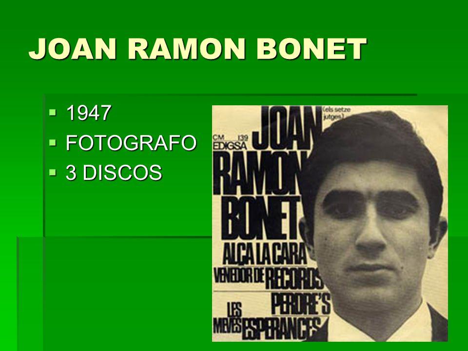 JOAN RAMON BONET 1947 1947 FOTOGRAFO FOTOGRAFO 3 DISCOS 3 DISCOS