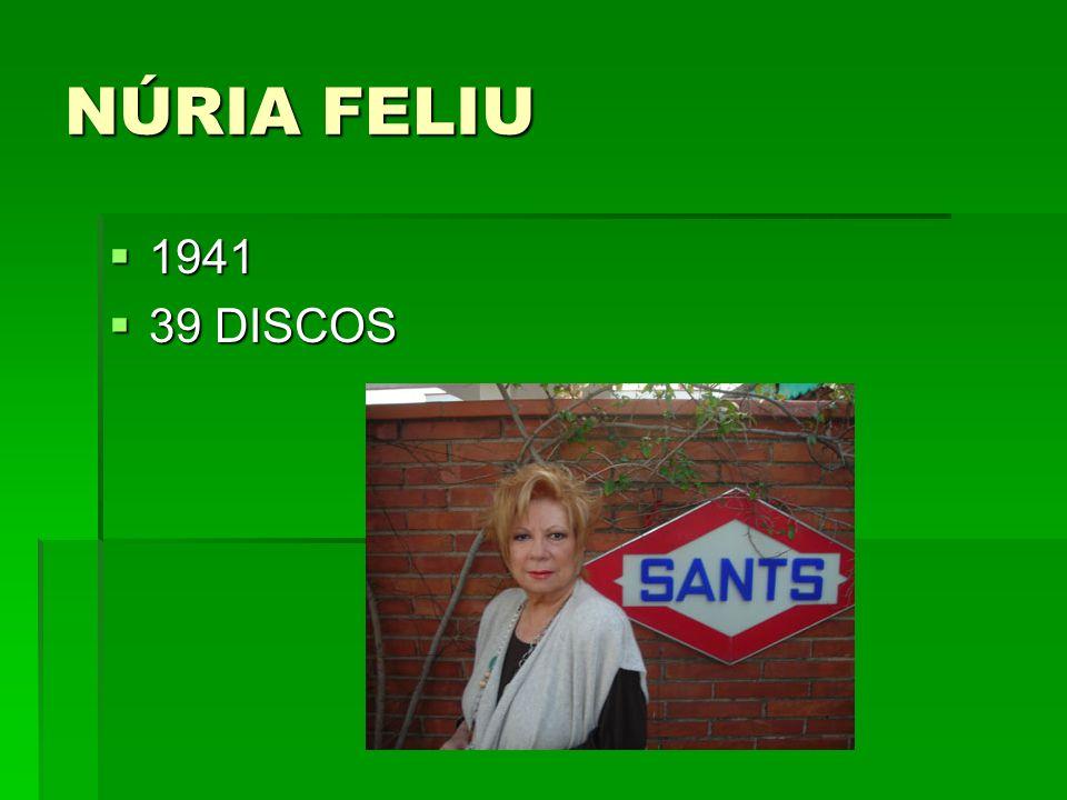 NÚRIA FELIU 1941 1941 39 DISCOS 39 DISCOS