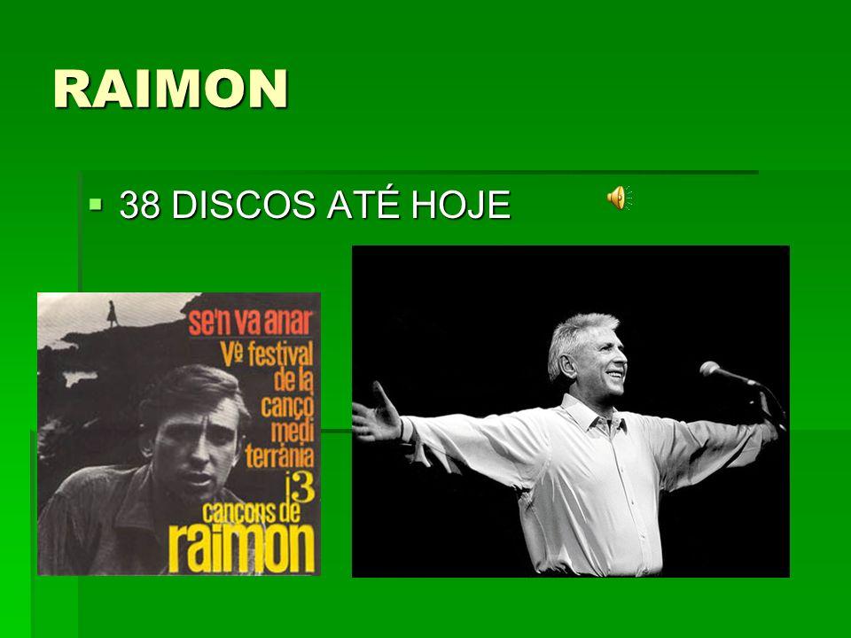 RAIMON 38 DISCOS ATÉ HOJE 38 DISCOS ATÉ HOJE