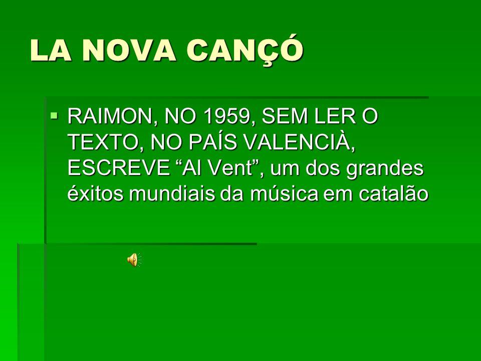 LA NOVA CANÇÓ RAIMON, NO 1959, SEM LER O TEXTO, NO PAÍS VALENCIÀ, ESCREVE Al Vent, um dos grandes éxitos mundiais da música em catalão RAIMON, NO 1959
