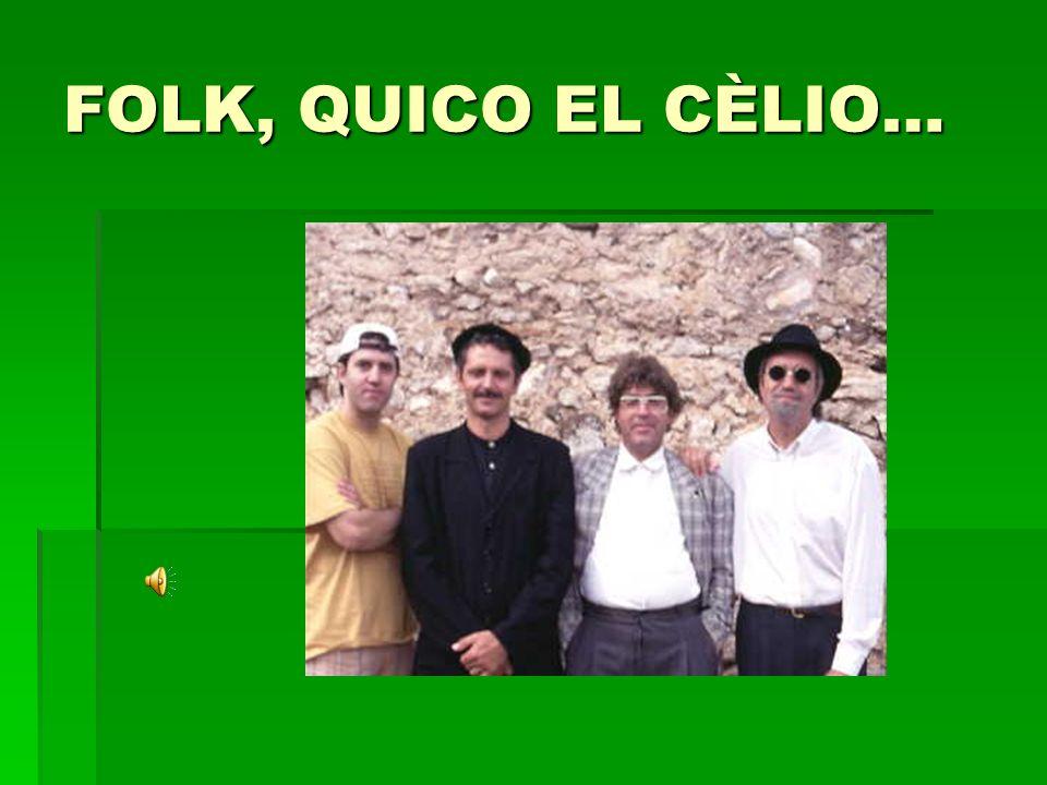 FOLK, QUICO EL CÈLIO…